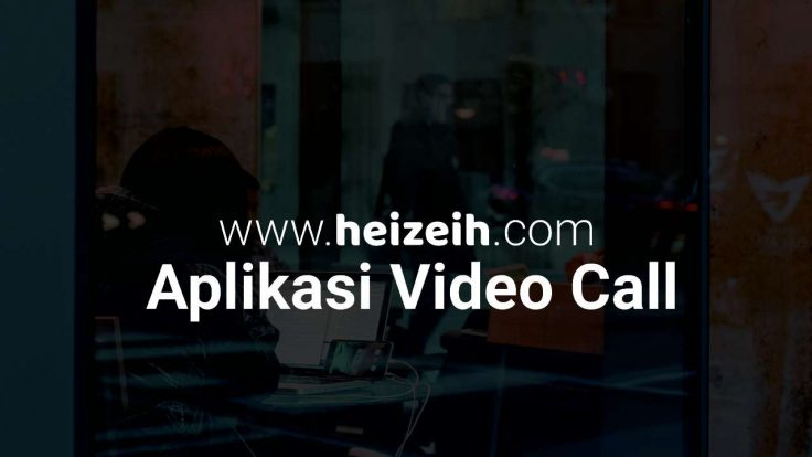 Aplikasi Video Call Terbaik Dan Ringan