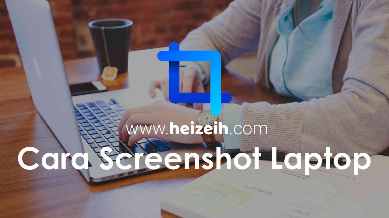 Cara Screenshot Laptop